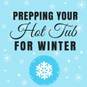 Prepping Your Hot Tub for Winter